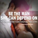 relationship quote be the man she can depend on