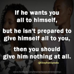 relationship quote selfish man he wants you all to himself